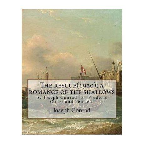 The Rescue1920 A Romance Of The Shallows By Joseph Conrad A