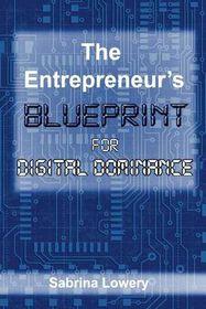 The entrepreneurs blueprint for digital dominance buy online in the entrepreneurs blueprint for digital dominance malvernweather Gallery