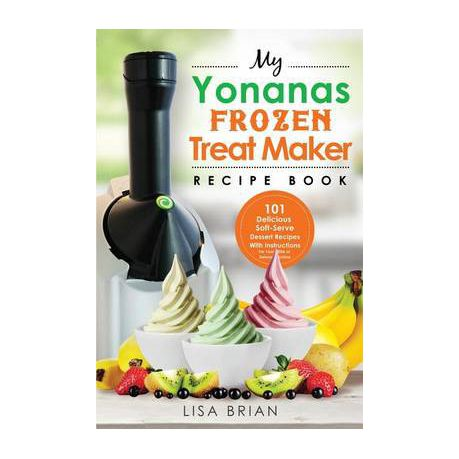 my yonanas frozen treat maker recipe book buy online in south