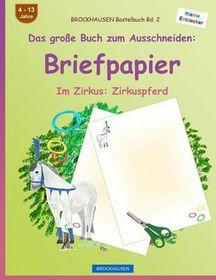 Brockhausen Bastelbuch Band 2 - Das Groe Buch Zum Ausschneiden: Briefpapier: Im Zirkus