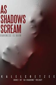 As Shadows Scream