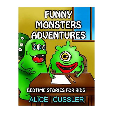 Bedtime Stories for Kids! Funny Monsters Adventures: Short Stories Picture  Book