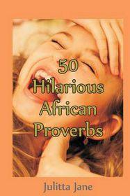 50 Hilarious African Proverbs