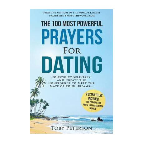 Prayer - The 100 Most Powerful Prayers for Dating - 2 Amazing Books  Included to Pray for Men & Women