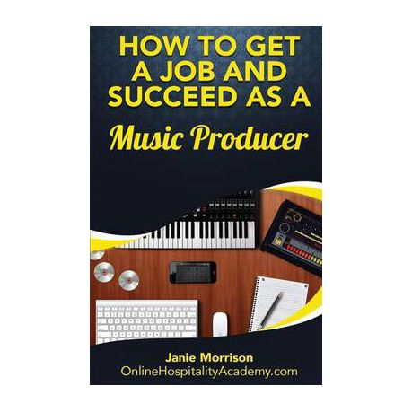 How To Get A Job And Succeed As A Music Producer Buy Online In