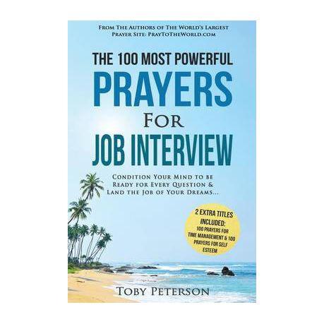 Prayer the 100 Most Powerful Prayers for Job Interview 2 Amazing Bonus  Books to Pray for Time Management & Self Esteem