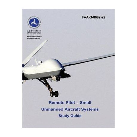 Remote Pilot - Small Unmanned Aircraft Systems Study Guide (FAA-G-8082-22 -  2016)