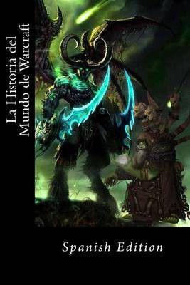 la historia del mundo de warcraft spanish edition resumen buy