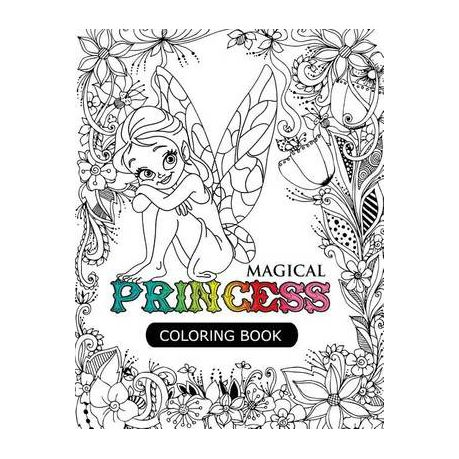 Magical Princess An Princess Coloring Book With Princess Forest Animals Fantasy Landscape Scenes Country Flower Designs And Mythical Buy Online In South Africa Takealot Com