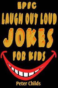 Epic Laugh-Out-Loud Jokes for Kids