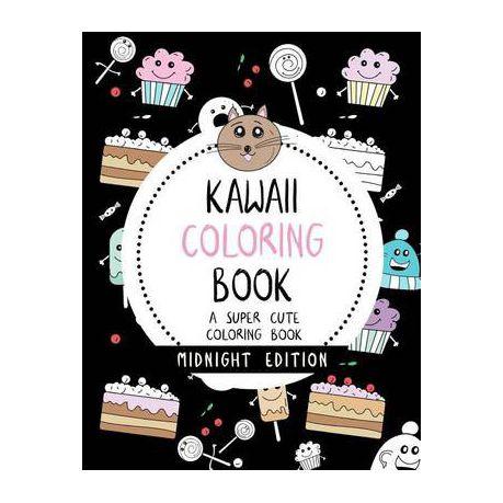 Kawaii Coloring Book A Super Cute Coloring Book Midnight Edition