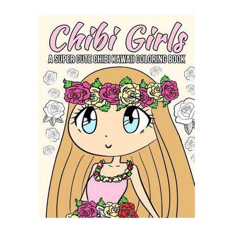 Chibi Girls Coloring Book A Super Cute Chibi Kawaii Coloring Book