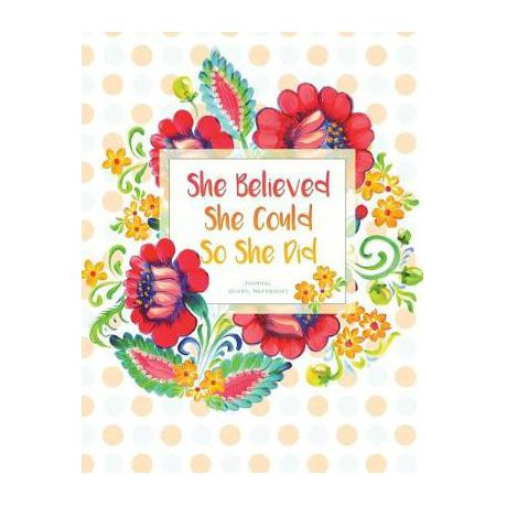 She Believed She Could So She Did Journal Diary Notebook Buy