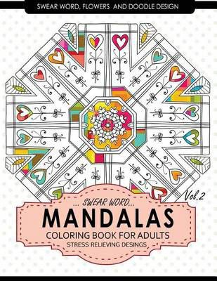 Swear Word Mandalas Coloring Book For Adults Flowers And Doodle Vol2 Loading Zoom