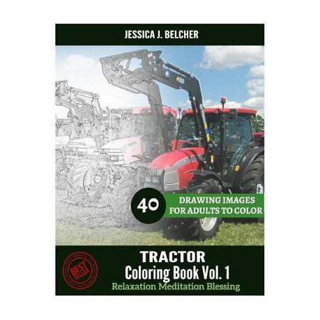 Tractor Coloring Book for Adults Relaxation Vol.1 Meditation ...