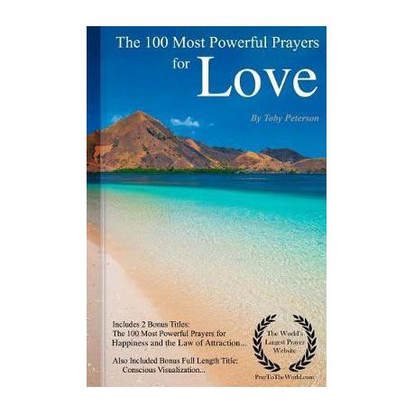 Prayer The 100 Most Powerful Prayers For Love Including 2 Bonus