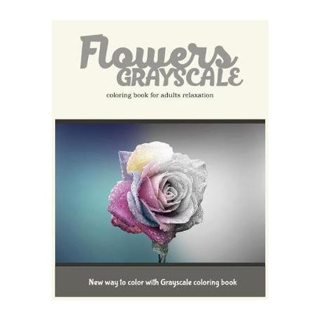 Flowers Grayscale Coloring Book For Adults Relaxation Buy Online