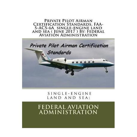 6a7976507f2 Private Pilot Airman Certification Standards. FAA-S-Acs-6a Single-Engine