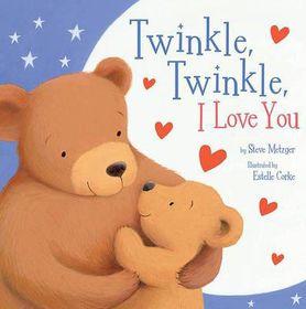 Twinkle Twinkle I Love You