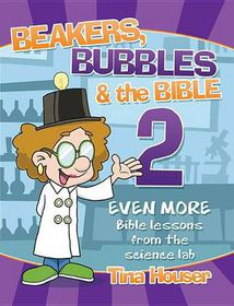 Beakers, Bubbles and the Bible 2