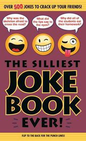 The Wackiest Joke Book Ever!