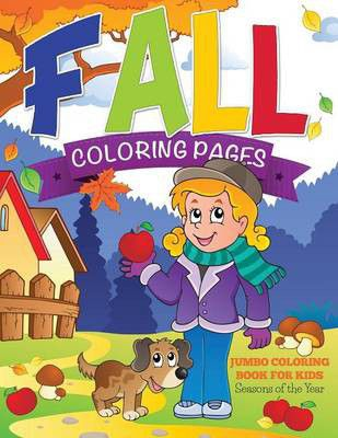 Fall Coloring Pages (jumbo Coloring Book For Kids - Seasons Of The ...
