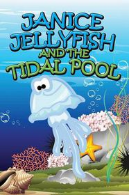 Janice Jellyfish and Tidal Pool