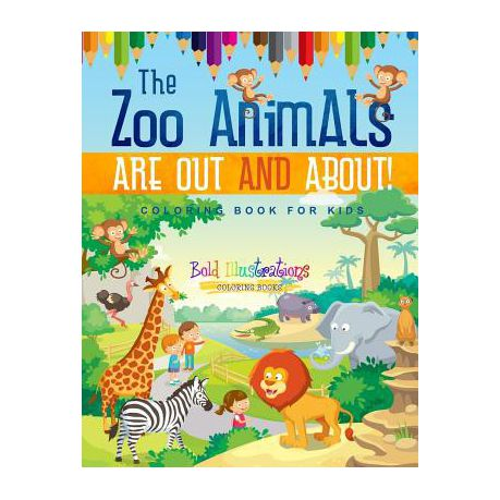 The Zoo Animals Are Out and About! Coloring Book for Kids | Buy ...