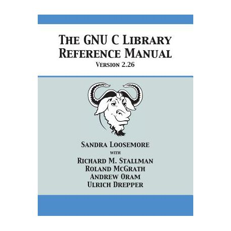 The Gnu C Library Reference Manual Version 2 26