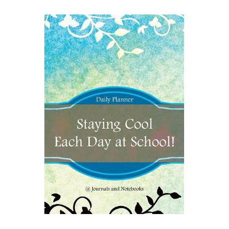 staying cool each day at school daily planner buy online in south