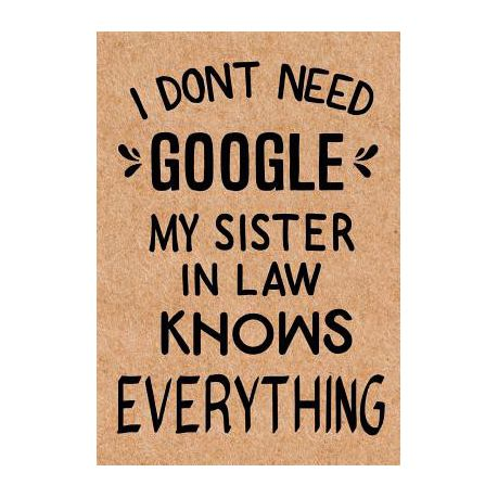 I Dont Need Google My Sister In Law Knows Everything Journal
