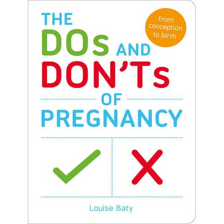 The Dos and Donts of Pregnancy: From Conception to Birth