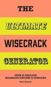 The Ultimate Wisecrack Generator