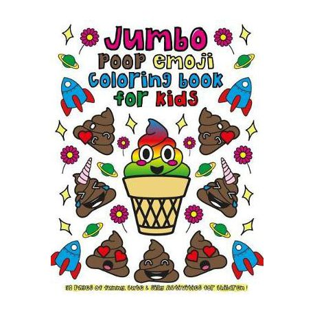 Jumbo Poop Emoji Coloring Book For Kids 50 Pages Of Funny Cute Silly Activities For Children Buy Online In South Africa Takealot Com