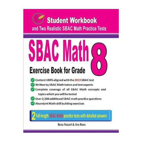 Sbac Math Exercise Book for Grade 8: Student Workbook and Two Realistic  Sbac Math Tests