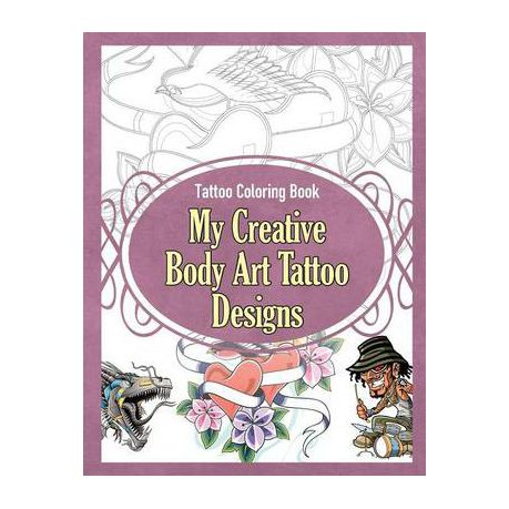 - Tattoo Coloring Book: My Creative Body Art Tattoo Designs Buy Online In  South Africa Takealot.com