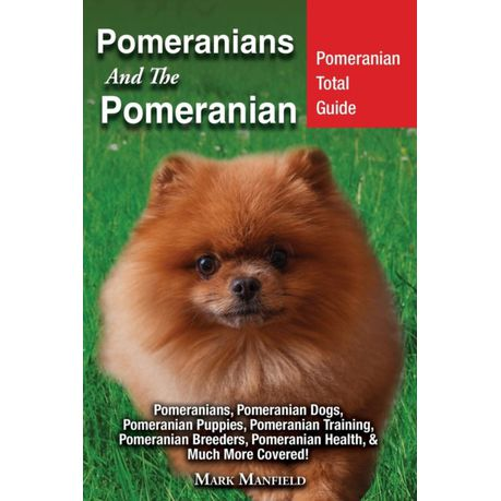 Pomeranians And The Pomeranian Pomeranian Total Guide Pomeranians