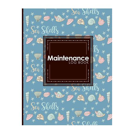 Maintenance Log Book Repairs And Maintenance Record Book For Home Office Construction And Other Equipments Cute Sea Shells Cover Buy Online In South Africa Takealot Com