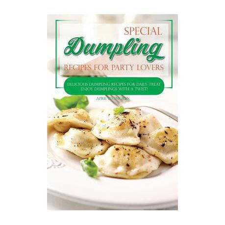 Special Dumpling Recipes For Party Lovers Buy Online In South