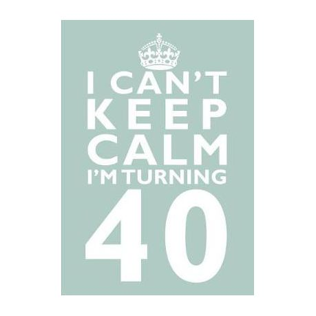 I Cant Keep Calm Im Turning 40 Birthday Gift Notebook 7 X 10 Inches