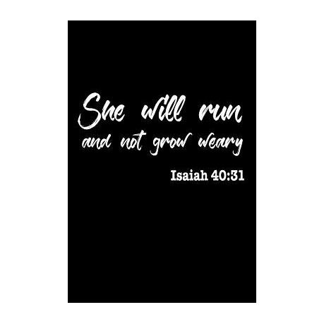 she will run and not grow weary isaiah 40 31 buy online in south