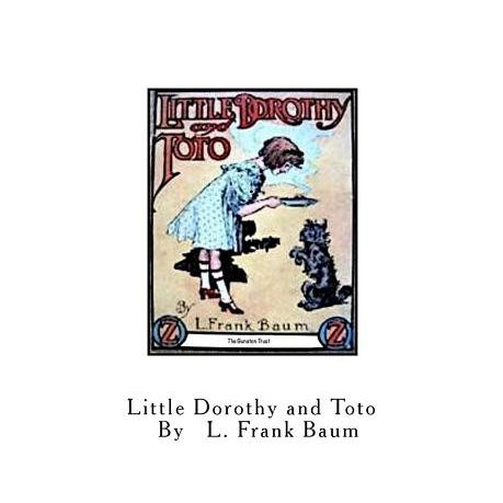 Little Dorothy and Toto: Oz Books in Miniature - No  2
