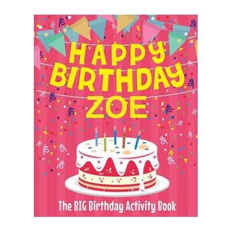 Happy Birthday Zoe The Big Birthday Activity Book