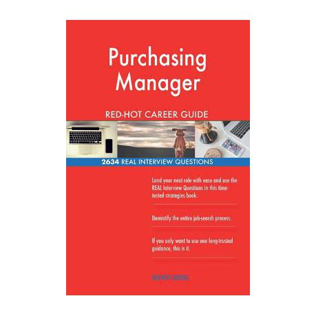 Purchasing Manager Red Hot Career Guide 2634 Real Interview Questions