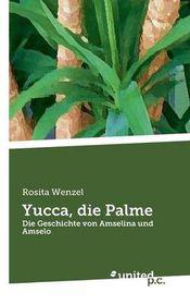 Yucca, Die Palme