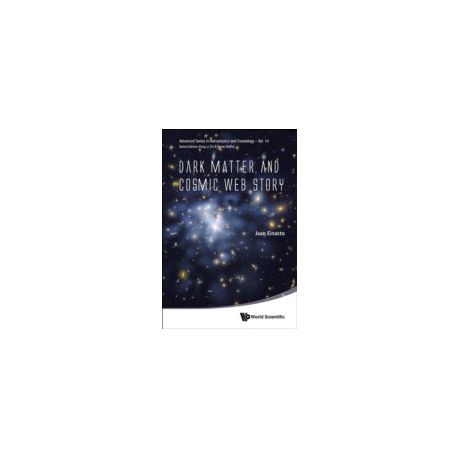 Dark Matter And Cosmic Web Story (eBook)