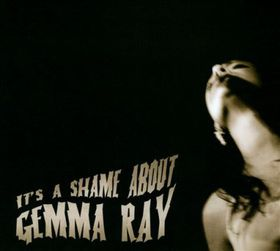 Gemma Ray - It's A Shame About Gemma Ray (CD)
