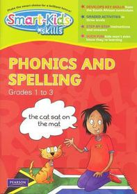 Smart-Kids Skills Grades 1 to 3: Phonics and spelling : Grade 1 - 3