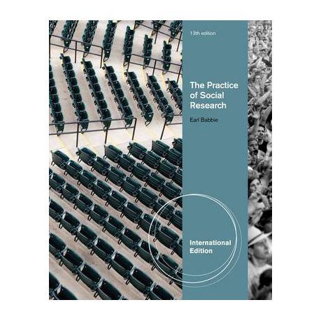 The Practice Of Social Research 13th International Edition