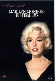 Marilyn Monroe: The Final Days - (DVD)